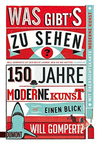 Was gibt's zu sehen?: 150 Jahre moderne Kunst auf einen Blick (Taschenbücher)