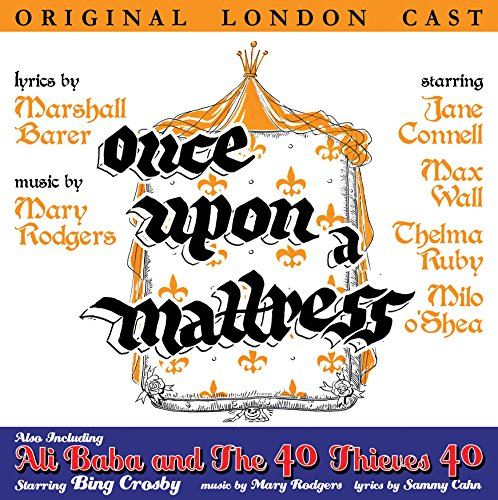 Once Upon a Mattress (Original London Cast) / Ali Baba and The 40 Thieves 40 (Bing Crosby)
