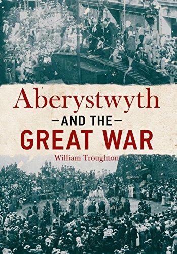 Aberystwyth and the Great War (English Edition)