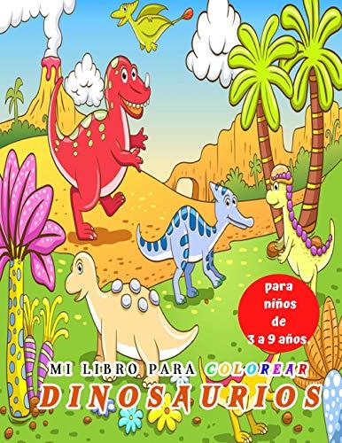 Mi libro para colorear Dinosaurios para niños de 3 a 9 años.: 30 dibujos realistas de dinosaurios para niños y niñas de 3 a 9 años, dinosaurio mágico, dinosaurio para colorear niño