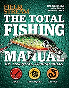 The Total Fishing Manual: 317 Essential Fishing Skills (Field and Stream)