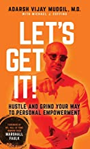 Let's Get It!: Hustle and Grind Your Way to Personal Empowerment