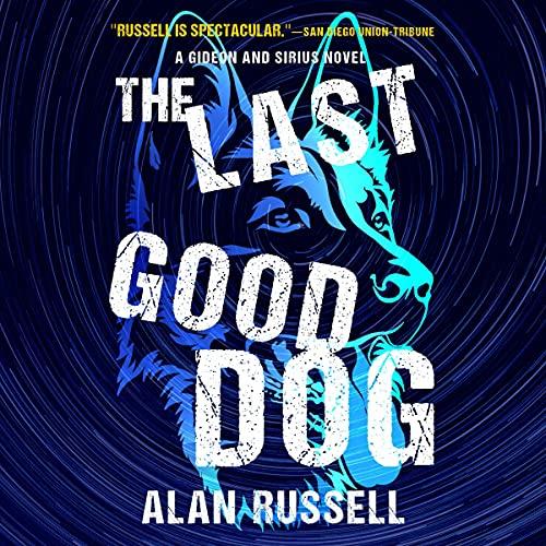 The Last Good Dog: A Gideon and Sirius Novel, Book 6