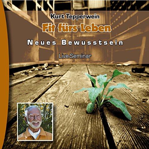 Fit fürs Leben (Neues Bewusstsein: Seminar-Live-Hörbuch) Titelbild