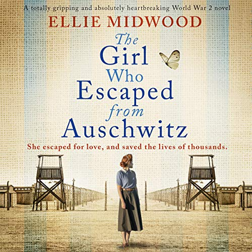 Couverture de The Girl Who Escaped From Auschwitz: