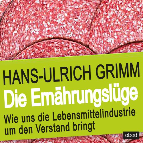 Die Ernährungslüge     Wie uns die Lebensmittelindustrie um den Verstand bringt              By:                                                                                                                                 Hans-Ulrich Grimm                               Narrated by:                                                                                                                                 Frank Preiss                      Length: 5 hrs and 1 min     1 rating     Overall 4.0