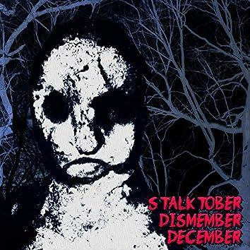 Stalktober Dismember December