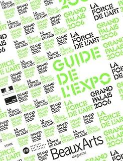 Guide de l'Expo la Force de l'Art Grand Palais 2006 Hors-Serie