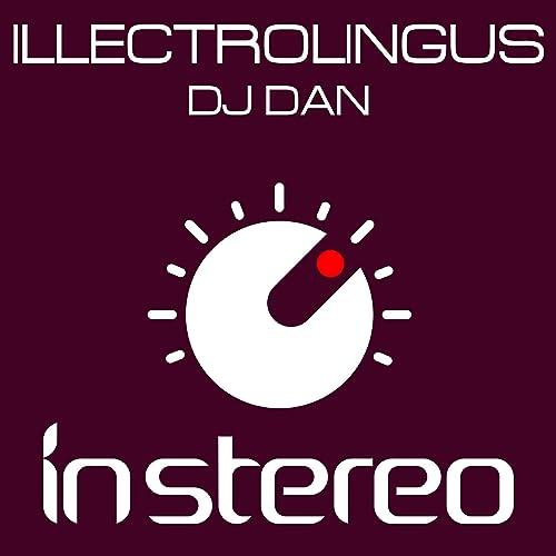 Illectrolingus (DJ Dan's Old School Mix) by DJ Dan on Amazon Music