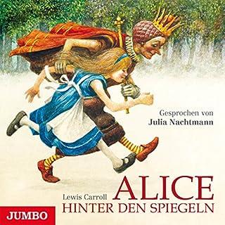 Alice hinter den Spiegeln                   Autor:                                                                                                                                 Lewis Carroll                               Sprecher:                                                                                                                                 Julia Nachtmann                      Spieldauer: 3 Std. und 25 Min.     12 Bewertungen     Gesamt 4,6