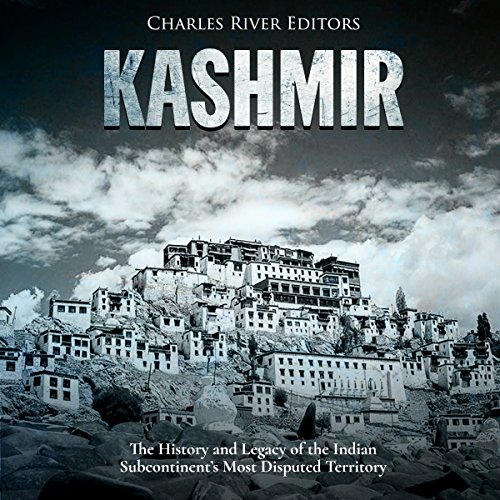 Kashmir: The History and Legacy of the Indian Subcontinent's Most Disputed Territory audiobook cover art
