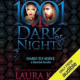 Hard to Serve     A Hard Ink Novella - 1001 Dark Nights              By:                                                                                                                                 Laura Kaye                               Narrated by:                                                                                                                                 Seraphina Valentine                      Length: 5 hrs and 4 mins     66 ratings     Overall 4.5