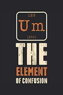 "123 Um [230] The Element Of Confusion: Notebook or Journal 6 x 9"" 110 Pages Wide Lined Interior Flexible Paperback Matte F..."
