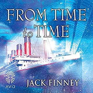 From Time to Time                   By:                                                                                                                                 Jack Finney                               Narrated by:                                                                                                                                 Jeff Harding                      Length: 11 hrs and 48 mins     24 ratings     Overall 4.2