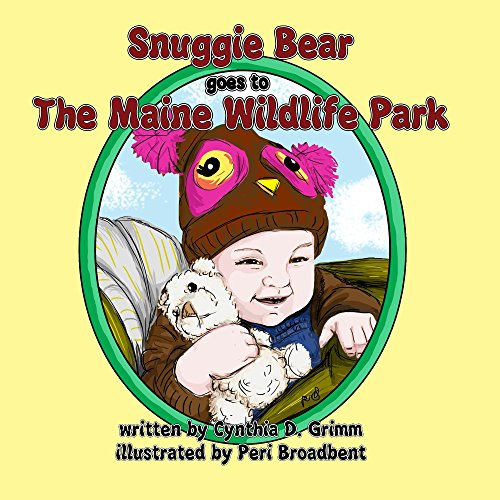 Snuggie Bear Goes to the Maine Wildlife Park (Snuggie Bear Stories) (English Edition)