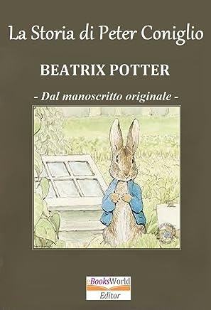 La Storia di Peter Coniglio: Libro illustrato dalla versione originale del 1902