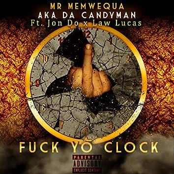 Fuck Yo Clock (feat. Jon Do & Law Lucas)