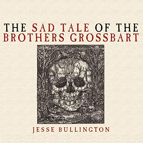 The Sad Tale of the Brothers Grossbart audiobook cover art