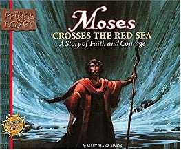 Moses Crosses the Red Sea: A Story of Faith and Courage (Prince of Egypt Values Series)