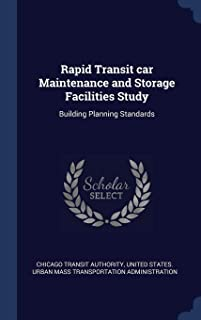 Rapid Transit Car Maintenance and Storage Facilities Study: Building Planning Standards