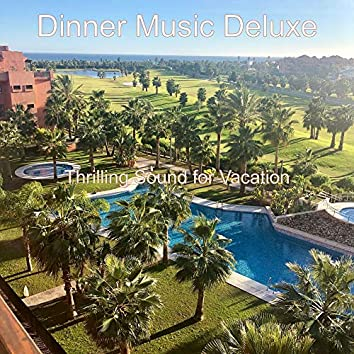 Thrilling Sound for Vacation