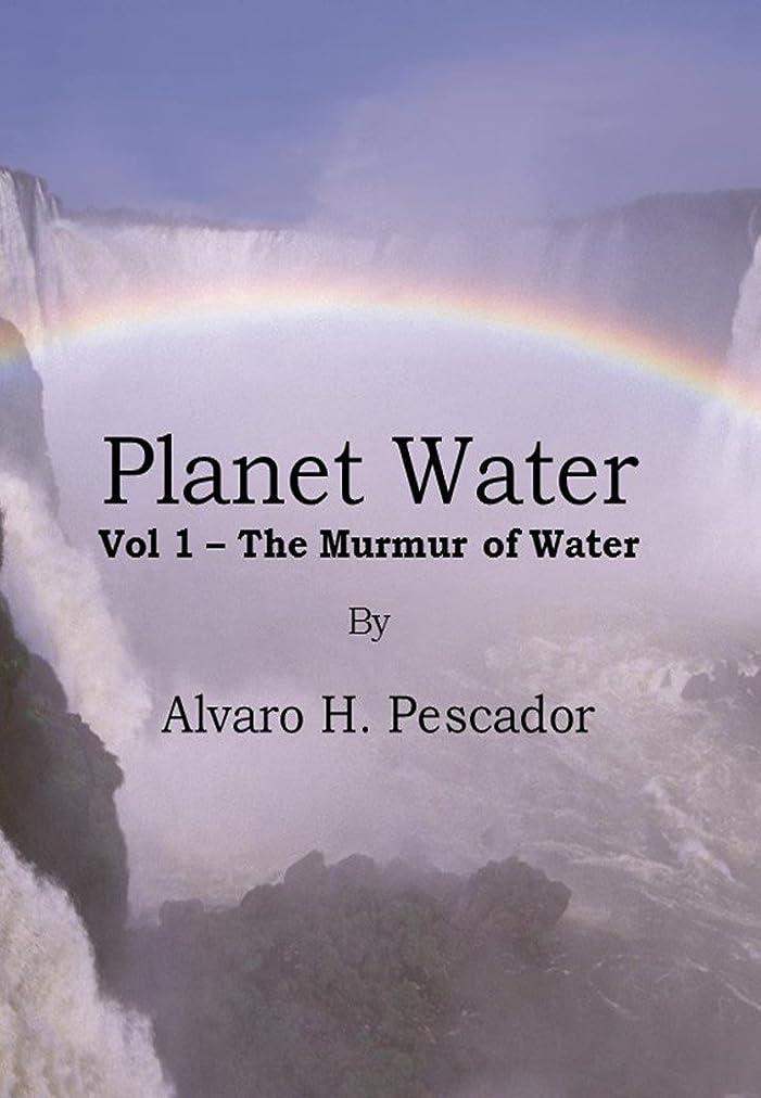 可能にする左レールPlanet Water Vol 1: The Murmur of Water (Water Planet) (English Edition)