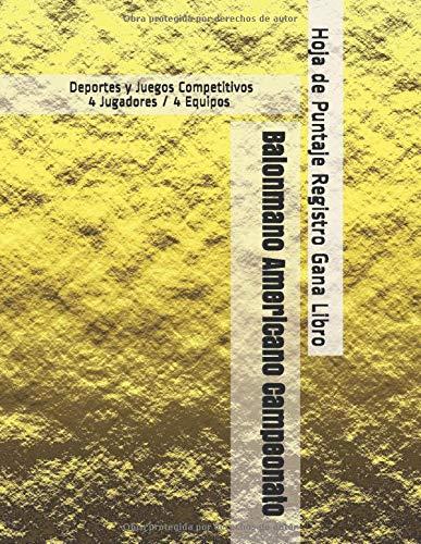 Balonmano Americano Campeonato - Deportes y Juegos Competitivos - 4 Jugadores / 4 Equipos - Hoja de Puntaje Registro Gana Libro