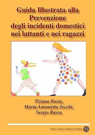Guida Illustrata alla prevenzione degli incidenti domestici nei lattanti e nei ragazzi