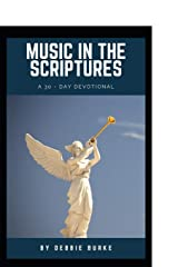 MUSIC IN THE SCRIPTURES: A 30-Day Devotional of healing musical affirmations Paperback