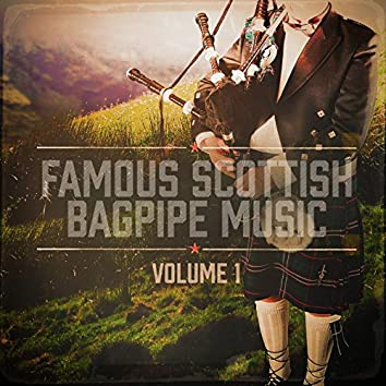 Famous Scottish Bagpipe Music, Vol. 1