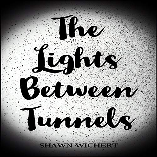 The Lights Between Tunnels Titelbild