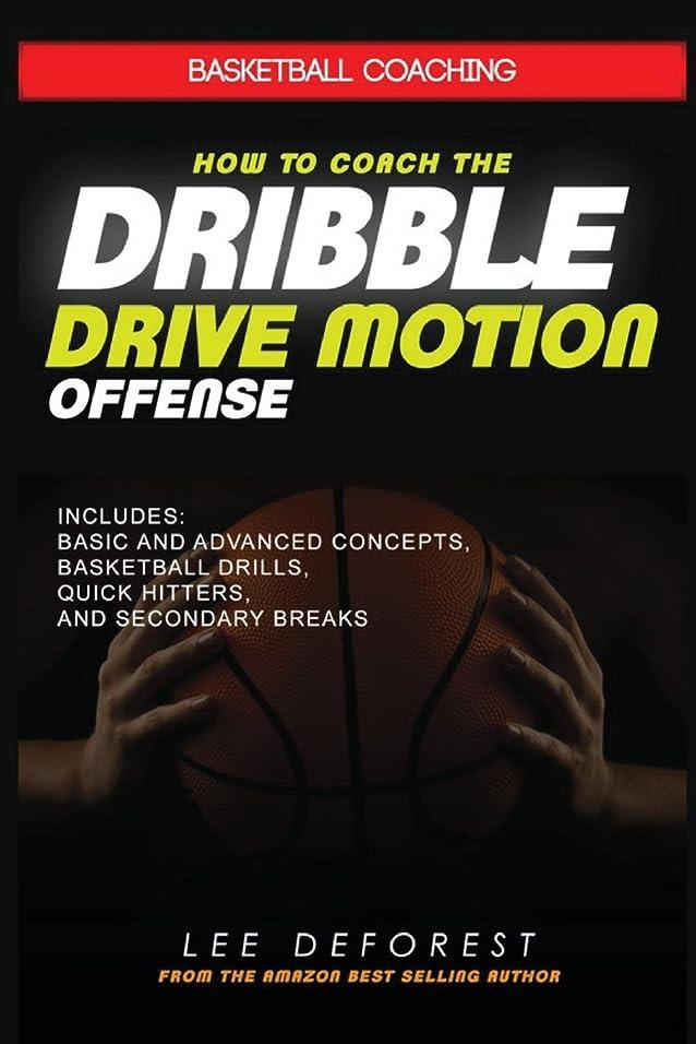 くアグネスグレイぬいぐるみBasketball Coaching: How to Coach the Dribble Drive Motion Offense: Includes Basic and Advanced Concepts, Basketball Drills, Quick Hitters, and Secondary Breaks