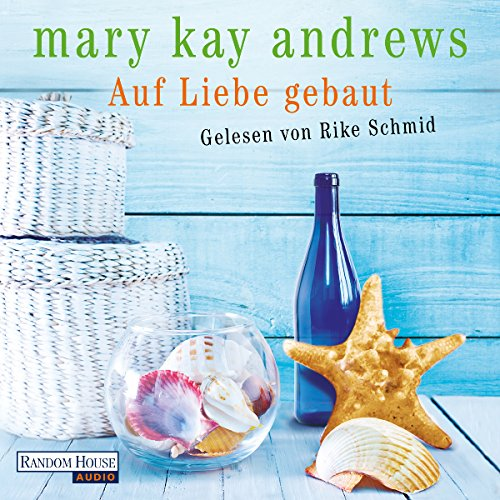 Auf Liebe gebaut                   By:                                                                                                                                 Mary Kay Andrews                               Narrated by:                                                                                                                                 Rike Schmid                      Length: 15 hrs and 3 mins     Not rated yet     Overall 0.0