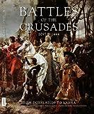 Battles of the Crusades, 1097-1444: From Dorylaeum to Varna by Kelly; Dicke, Iain; Dougherty, Martin J.; Jestice, Phyllis; Jorgensen, Christer; Pavkovic, Michael DeVries (2007-01-01)