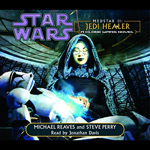 Star Wars: Clone Wars: Medstar II: Jedi Healer     A Clone Wars Novel              By:                                                                                                                                 Michael Reaves,                                                                                        Steve Perry                               Narrated by:                                                                                                                                 Jonathan Davis                      Length: 3 hrs and 12 mins     3 ratings     Overall 4.0