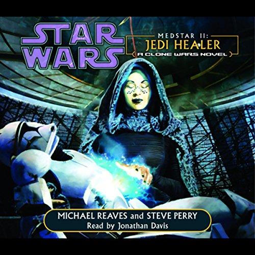 Star Wars: Clone Wars: Medstar II: Jedi Healer: A Clone Wars Novel