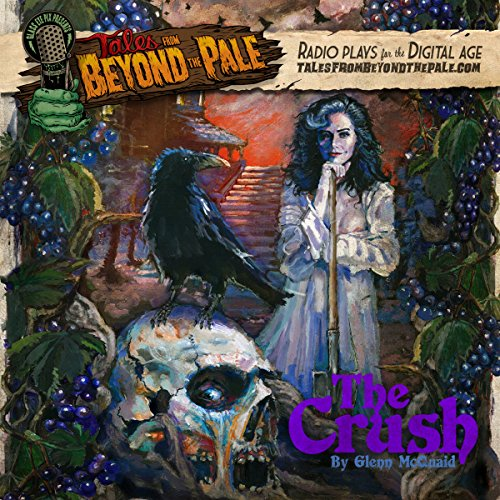 Tales From Beyond The Pale, Season 2 LIVE! The Crush audiobook cover art