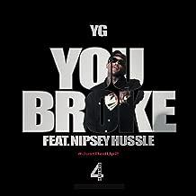 You Broke [Clean] [feat. Nipsey Hussle]