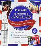 15 minutes par jour pour se remettre à l'anglais : Une méthode efficace pour parler...