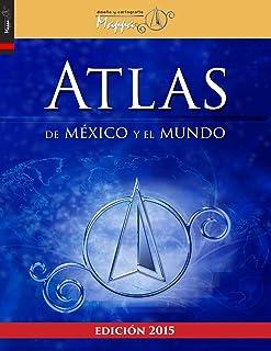 Atlas de México y el mundo (Spanish Edition)