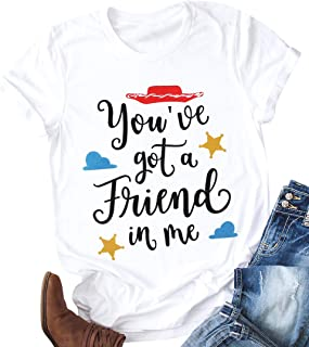 You've Got A Friend in Me T-Shirt for Women Funny Letter Print Graphic Tees Tops