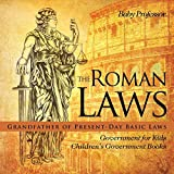 The Roman Laws : Grandfather of Present-Day Basic Laws - Government for Kids | Children's Government Books