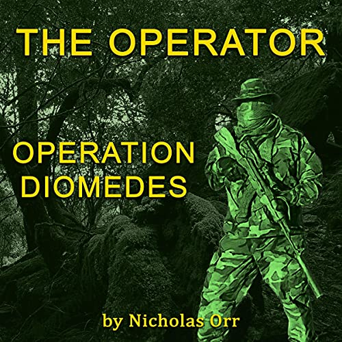 Operation Diomedes: The Operator Audiobook By Nicholas Orr cover art