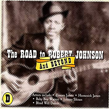 The Road To Robert Johnson And Beyond, CD D