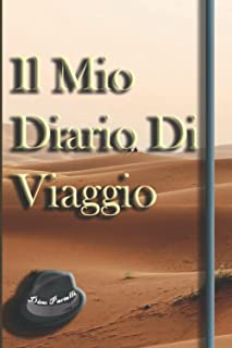 Il Mio Diario Di Viaggio: Formato A5 – Pratico E Tascabile – Adatto A Viaggiatori Di Lungo Corso – Prepara In Ogni Partico...