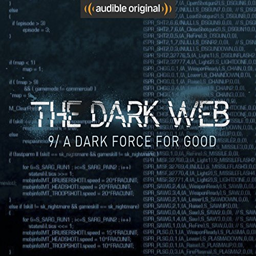 Ep. 9: A Dark Force For Good (The Dark Web) audiobook cover art