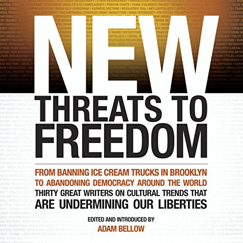 New Threats to Freedom                   By:                                                                                                                                 Adam Bellow (Editor)                               Narrated by:                                                                                                                                 B. J. Harrison                      Length: 10 hrs and 52 mins     Not rated yet     Overall 0.0