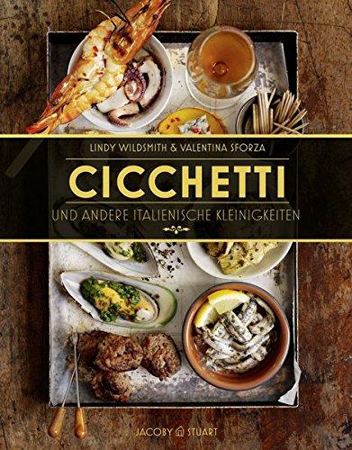 Cicchetti und andere italienische Kleinigkeiten (Von Sterneköchen und Sterneküchen)