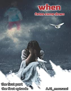 when fates come down, the first part, the first episode, A.Al_mousawi: A tragic novel about a mother who loses her child a...