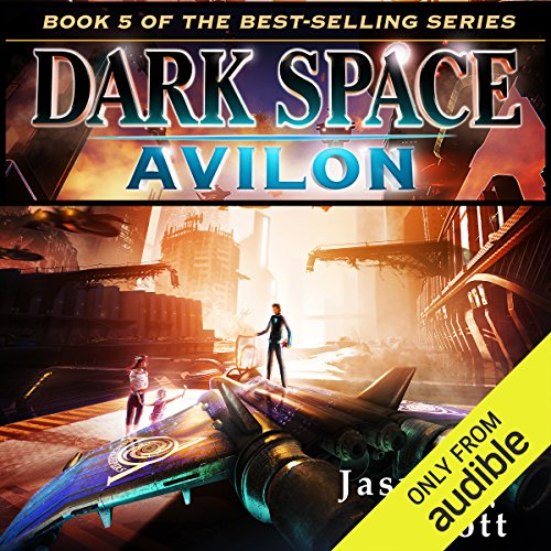 Avilon     Dark Space, Book 5              By:                                                                                                                                 Jasper T. Scott                               Narrated by:                                                                                                                                 William Dufris                      Length: 17 hrs and 4 mins     10 ratings     Overall 4.1